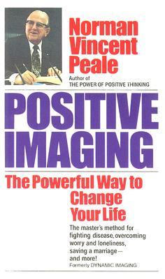Positive Imaging By Peale, Norman Vincent